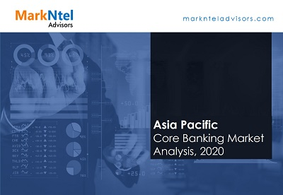 Asia Pacific Core Banking Market Analysis, 2020