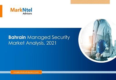 Bahrain Managed Security Market Analysis, 2021