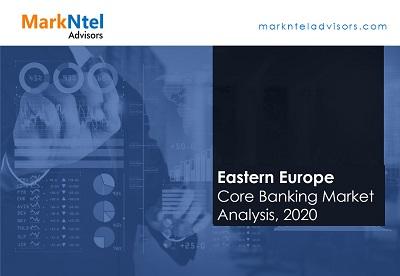 Eastern Europe Core Banking Market Analysis, 2020