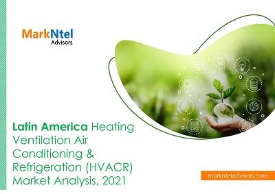 Latin America Heating Ventilation Air Conditioning & Refrigeration (HVACR) Market Analysis, 2021