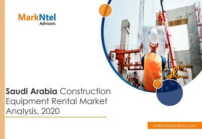 Saudi Arabia Construction Equipment Rental Market Analysis, 2020