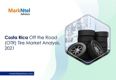 Costa Rica Off the Road (OTR) Tire Market Analysis, 2021